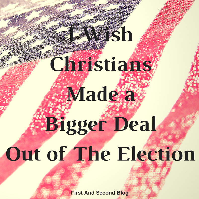 i-wish-christians-made-a-bigger-deal-out-of-the-election