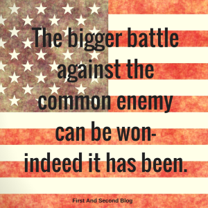 the-bigger-battleagainst-the-common-enemy-can-be-won-indeed-it-has-been