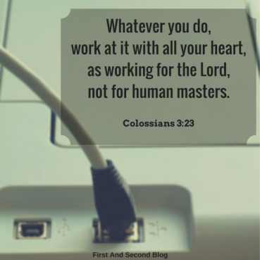 whatever-you-do-work-at-it-with-all-your-heart-as-working-for-the-lord-not-for-human-masters