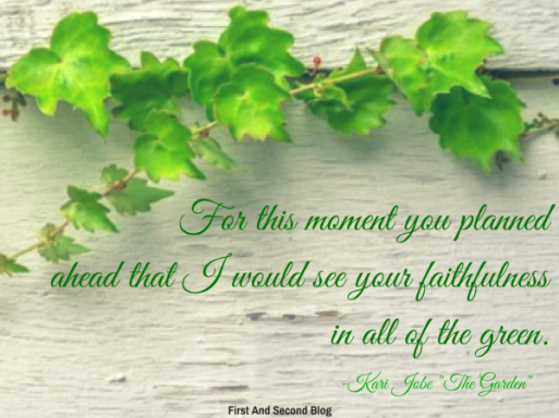 for-this-moment-you-planned-ahead-that-i-would-see-your-faithfulness-in-all-of-the-green